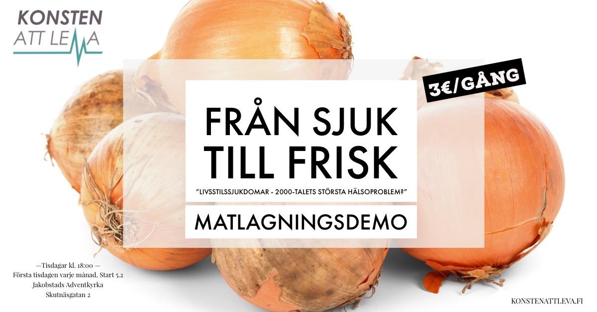 """Från Sjuk till Frisk"" Tisdagen 5:e Februari (vegansk mat-demo)"